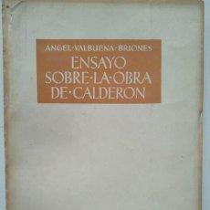 Libros de segunda mano: ENSAYO SOBRE LA OBRA DE CALDERÓN. ÁNGEL VALBUENA BRIONES. Lote 114273263