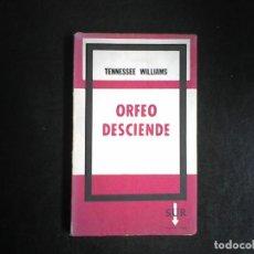 Libros de segunda mano: ORFEO DESCIENDE TENNESSEE WILLIAMS. Lote 114490447