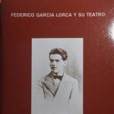 Libros de segunda mano: FEDERICO GARCÍA LORCA Y SU TEATRO FERNANDA ANDURA EDITORIAL: TEATRO ESPAÑOL. AYUNTAMIENTO DE MADRID.. Lote 114784007