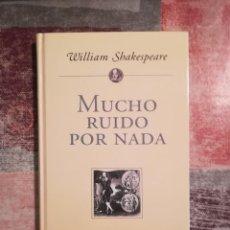 Libros de segunda mano: MUCHO RUIDO POR NADA - WILLIAM SHAKESPEARE - PLANETA DE AGOSTINI. Lote 115114755