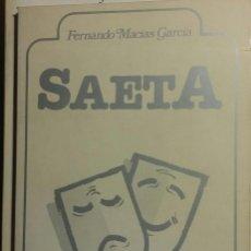 Libros de segunda mano: SAETA. FERNANDO MACÍAS GARCÍA. Lote 115172327