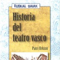 Libros de segunda mano: HISTORIA DEL TEATRO VASCO. PATRI URKIZU. 1996. Lote 115599115