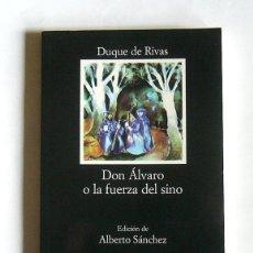 Libros de segunda mano: DON ALVARO O LA FUERZA DEL SINO - DUQUE DE RIVAS - EDICION DE ALBERTO SANCHEZ - EDITORIAL CATEDRA. Lote 115644647