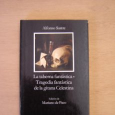 Libros de segunda mano: LA TABERNA FANTÁSTICA - TRAGEDIA FANTÁSTICA DE LA GITANA CELESTINA - ALFONSO SASTRE . Lote 116161043