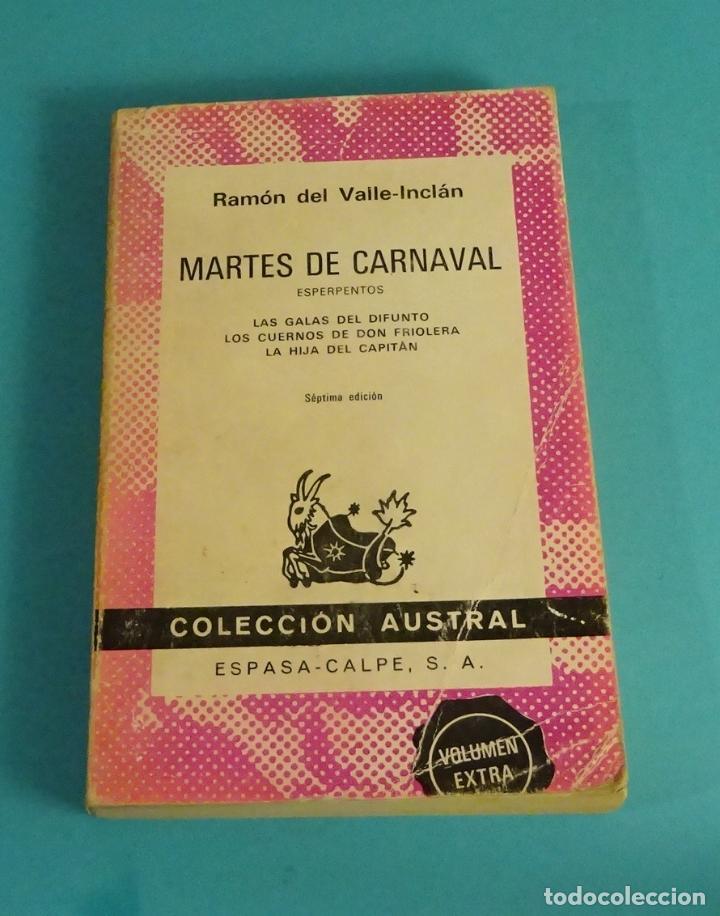 MARTES DE CARNAVAL. ESPERPENTOS: LAS GALAS DEL DIFUNTO,...RAMÓN DEL VALLE-INCLÁN. COLECCIÓN AUSTRAL (Libros de Segunda Mano (posteriores a 1936) - Literatura - Teatro)