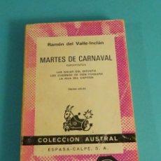 Libros de segunda mano: MARTES DE CARNAVAL. ESPERPENTOS: LAS GALAS DEL DIFUNTO,...RAMÓN DEL VALLE-INCLÁN. COLECCIÓN AUSTRAL. Lote 116211927