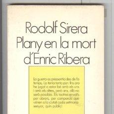 Libros de segunda mano: RODOLF SIRERA. PLANY EN LA MORT D'ENRIC RIBERA. L'ESCORPÍ TEATRE Nº70, ED.62 1982. PRIMERA EDICIÓ. Lote 116314815
