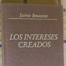 Libros de segunda mano: LOS INTERESES CREADOS, JACINTO BENAVENTE. Lote 116693203