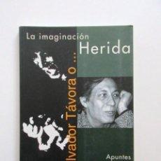 Libros de segunda mano: SALVADOR TAVORA O LA IMAGINACIÓN HERIDA, APUNTES PARA UN LENGUAJE TEATRAL. Lote 117041591