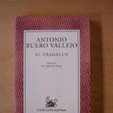 Libros de segunda mano: EL TRAGALUZ - ANTONIO BUERO VALLEJO. Lote 117053243