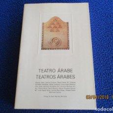 Libros de segunda mano: TEATRO ÁRABE-TEATROS ÁRABES HASSAN ATÍA EDITA AYUNTAMIENTO DE MOTRIL 1992 FUNDACION HISPANO-ÁRABE. Lote 117097799