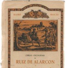Libros de segunda mano: TEATRO SELECTO. OBRAS ESCOGIDAS DE RUÍZ DE ALARCÓN Y MORETO CABAÑA. EDITORIAL CISNE. (Z/32). Lote 117713679