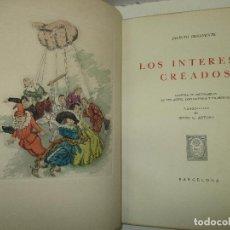 Libros de segunda mano: LOS INTERESES CREADOS. COMEDIA DE POLICHINELAS EN DOS ACTOS, TRES CUADROS Y UN PRÓLOGO. - BENAVENTE,. Lote 117912095