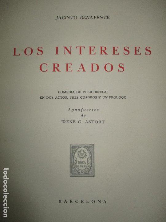 Libros de segunda mano: LOS INTERESES CREADOS. Comedia de polichinelas en dos actos, tres cuadros y un prólogo. - BENAVENTE, - Foto 7 - 117912095