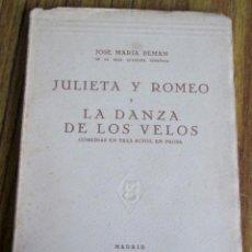 Libros de segunda mano: JULIETA Y ROMEO Y LAS DANZAS DE LOS VELOS - POR JOSÉ MARÍA PEMAN - COMEDIA EN TRES ACTOS EN PROSA. Lote 118203595
