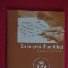 Libros de segunda mano: ELS NOSTRES SAINETS V. 7 - 2006 JUNTA LOCAL FALLERA SUECA - EN LA VELA D' UN ALBAT DE J. MARTINEZ VE. Lote 118520207