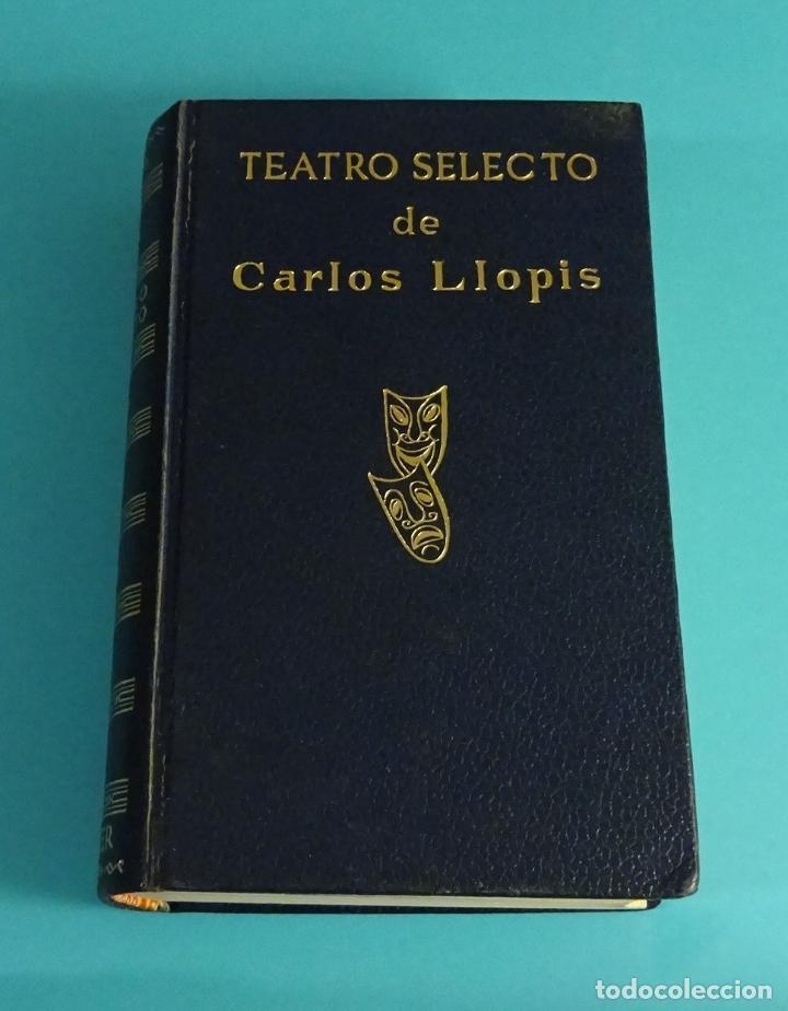 TEATRO SELECTO DE CARLOS LLOPIS. (Libros de Segunda Mano (posteriores a 1936) - Literatura - Teatro)