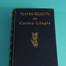 Libros de segunda mano: TEATRO SELECTO DE CARLOS LLOPIS.. Lote 118846427