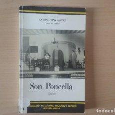 Libros de segunda mano: SON PONCELLA. ANTONI PONS SASTRE.. Lote 119345511