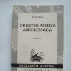 Libros de segunda mano: EURÍPIDES - ORESTES. MEDEA. ANDRÓMACA (ESPASA-CALPE, AUSTRAL 653, 1973).. Lote 120172483