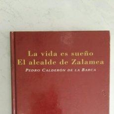 Libros de segunda mano: LA VIDA ES SUEÑO EL ALCALDE DE ZALAMEA PEDRO CALDERÓN DE LA BARCA. Lote 120182358