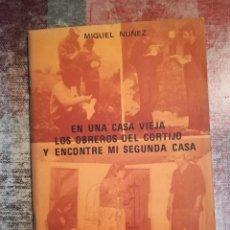 Libros de segunda mano: EN UNA CASA VIEJA / LOS OBREROS DEL CORTIJO / ENCONTRÉ MI SEGUNDA CASA - MIGUEL NUÑEZ - 1ª ED. 1979. Lote 120724711