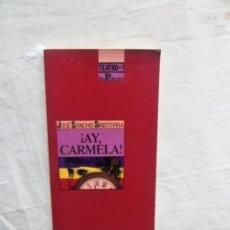 Libros de segunda mano: ¡ HAY CARMELA ! DE JOSE SANCHIS SINISTERRA. Lote 120741955