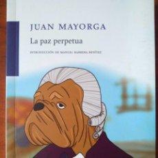 Libros de segunda mano: JUAN MAYORGA: LA PAZ PERPETUA. Lote 121356575