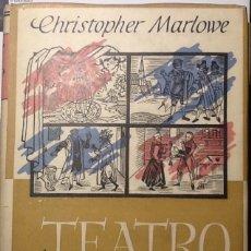 Libros de segunda mano: TEATRO - CHRISTOPHER MARLOWE 1952 PRIMERA EDICIÓN. Lote 121800987
