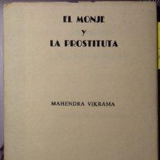 Libros de segunda mano: EL MONJE Y LA PROSTITUTA - MAHENDRA VIKRAMA (TITADA LIMITADA A 260 EJEMPLARES). Lote 121903843