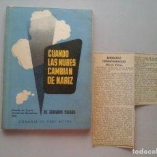 Libros de segunda mano: EDUARDO CRIADO. CUANDO LAS NUBES CAMBIAN DE NARIZ.DEDICATORIA AUTÓGRAFA A ALBERTO CLOSAS.TEATRO.RARO. Lote 122192799