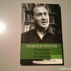 Libros de segunda mano: HAROLD PINTER. EL CUIDADOR. LOS ENANOS. LA COLECCIÓN. 1ª EDICIÓN 2005. LOSADA. TEATRO EXPERIMENTAL.. Lote 122487987