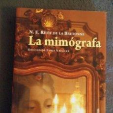 Libros de segunda mano: LA MIMÓGRAFA /// RÉTIF DE LA BRETONNE, NICOLAS EDME. Lote 122602919