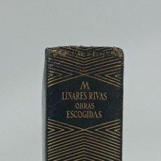 Libros de segunda mano: OBRAS ESCOGIDAS. MANUEL LINARES RIVAS. M. AGUILAR EDITOR. MADRID. 1947.. Lote 122846019