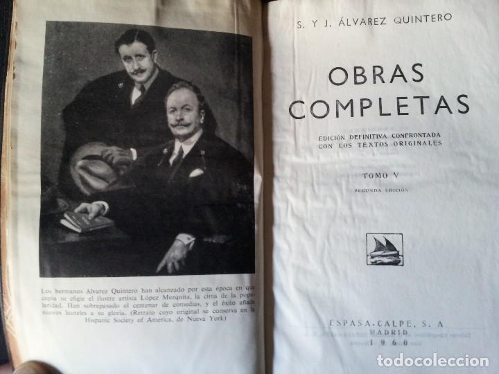 Libros de segunda mano: SERAFIN Y JOAQUIN ALVAREZ QUINTERO - OBRAS COMPLETAS 7 TOMOS - ESPASA CALPE - Foto 8 - 122985855