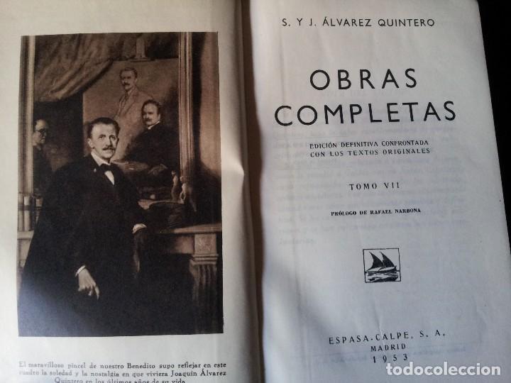 Libros de segunda mano: SERAFIN Y JOAQUIN ALVAREZ QUINTERO - OBRAS COMPLETAS 7 TOMOS - ESPASA CALPE - Foto 11 - 122985855