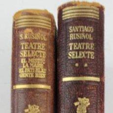 Libros de segunda mano: L-4846. SANTIAGO RUSIÑOL. TEATRE SELECTE. 2 LLIBRES. EDITORIAL SELECTA. ANYS 1949NI 1952. 1ª EDICIÓ.. Lote 122999431