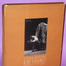 Libros de segunda mano: 50 AÑOS DE TEATRO. JOSE TAMAYO (1941-1991).. Lote 123066407