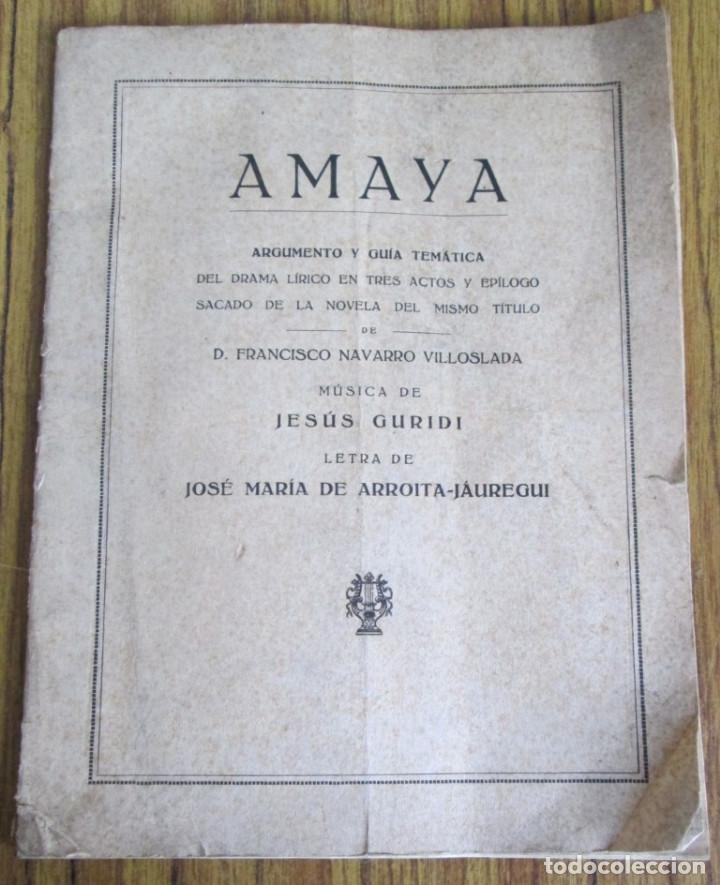 AMAYA - ARGUMENTO Y GUÍA TEMÁTICA - DEL GRAMA LIRICO EN TRES ACTOS Y EPILOGO (Libros de Segunda Mano (posteriores a 1936) - Literatura - Teatro)