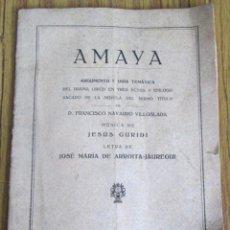 Libros de segunda mano: AMAYA - ARGUMENTO Y GUÍA TEMÁTICA - DEL GRAMA LIRICO EN TRES ACTOS Y EPILOGO. Lote 123825571