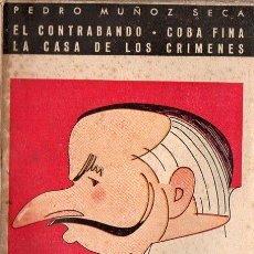 Libros de segunda mano: PEDRO MUÑOZ SECA : EL CONTRABANDO / COBA FINA / LA CASA DE LOS CRÍMENES (BIBL. TEATRAL, S.F.). Lote 124767623