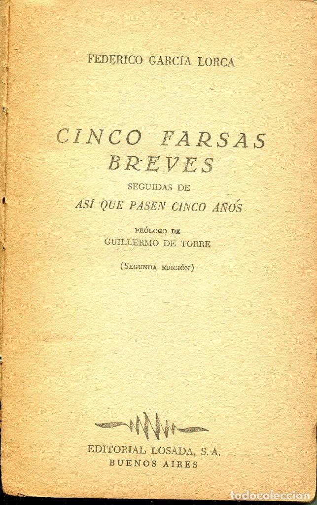 Libros de segunda mano: CINCO FARSAS BREVES- FEDERICO GARCÍA LORCA- ED. LOSADA 1960 - Foto 2 - 124951987