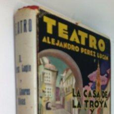 Libros de segunda mano: TEATRO ***LA CASA DE TROYA *** CURRITO DE LA CRUZ *** ALEJANDRO PEREZ LUGIN *** MANUEL LINARES RIVAS. Lote 125232551