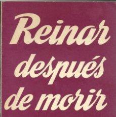 Libros de segunda mano: REINAR DESPUES DE MORIR.. Lote 125327711