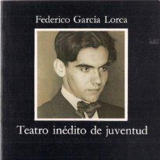 Libros de segunda mano: FEDERICO GARCIA LORCA: TEATRO INÉDITO DE JUVENTUD. (EDICIÓN: ANDRÉS SORIA OLMEDO. ED. CÁTEDRA, 1994). Lote 125906383