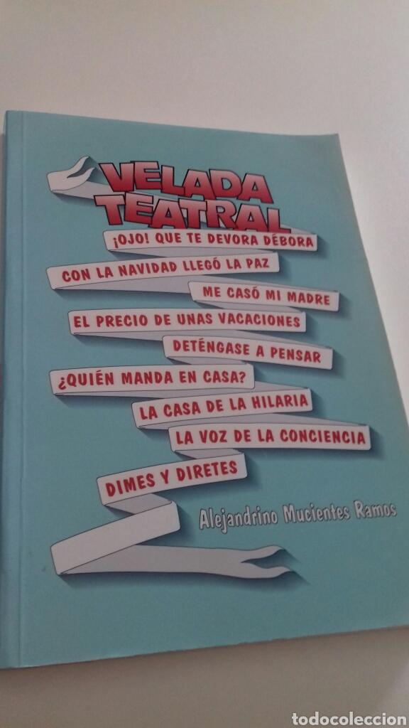 VELADA TEATRAL.ALEJANDRINO MUCIENTES RAMOS. (Libros de Segunda Mano (posteriores a 1936) - Literatura - Teatro)