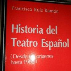 Libros de segunda mano: HISTORIA DEL TEATRO ESPAÑOL (DESDE SUS ORÍGENES HASTA 1900), FRANCISCO RUIZ, ED. CÁTEDRA. Lote 126121803