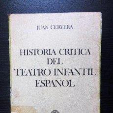 Libros de segunda mano: HISTORIA CRÍTICA DEL TEATRO INFANTIL ESPAÑOL JUAN CERVERA EDITORA NACIONAL, 1980 505 PÁGINAS.. Lote 126187679