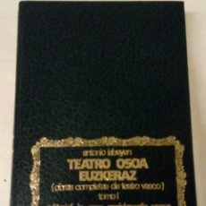 Libros de segunda mano: OBRAS COMPLETAS DE TEATRO VASCO. TOMO I. TEATRO OSOA EUSKARAZ EDITORIAL LA GRAN ENCICLOPEDIA VASCA. . Lote 126309975