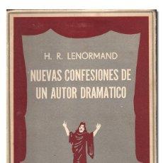 Libros de segunda mano: LENORMAND (H. R.). NUEVAS CONFESIONES DE UN AUTOR DRAMÁTICO. 1957. TRAD. DE MARGARITA NELKEN. Lote 270615778